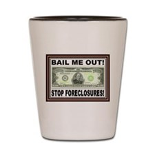 Bail Me Out Shot Glass