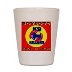 Boycott Made In China K9 Kill Shot Glass