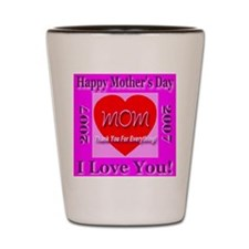 Happy Mother's Day Thank You Shot Glass