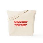 growing old merchandise Tote Bag