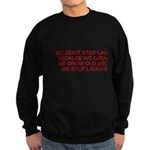 growing old merchandise Sweatshirt (dark)