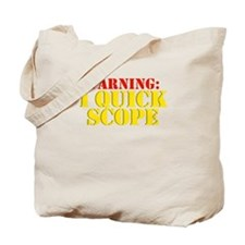 WARNING: I Quick Scope Tote Bag