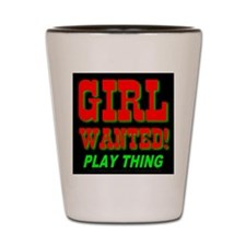 Girl Wanted Play Thing Shot Glass