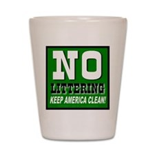 No Littering Forest Green Shot Glass