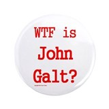"WTF is John Galt? -- 3.5"" Button (100 pack)"