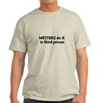 Writers Do It In Third Person Light T-Shirt