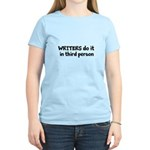 Writers Do It In Third Person Women's Light T-Shir