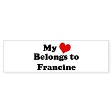 My Heart: Francine Bumper Bumper Sticker