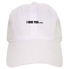 I LOVE YOUr boobs Baseball Cap