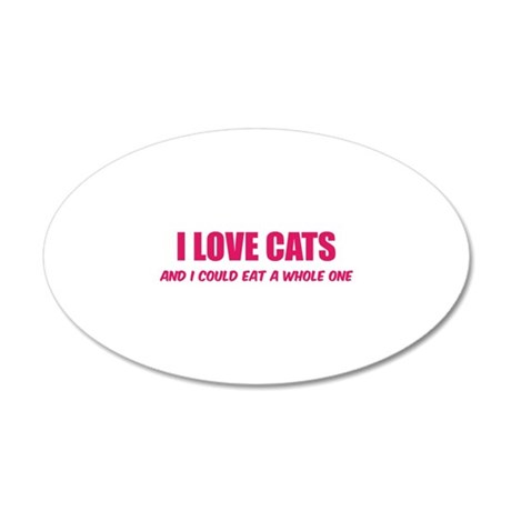 I love cats 22x14 Oval Wall Peel