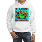 I Love Making Babies Hooded Sweatshirt