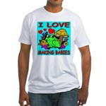 I Love Making Babies Fitted T-Shirt