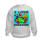 I Love Making Babies Kids Sweatshirt