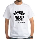 Come to the math side Shirt