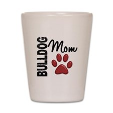 Bulldog Mom 2 Shot Glass