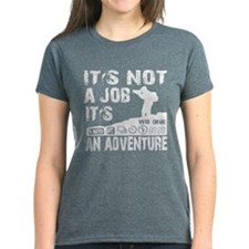 it's not ajob it's an adventu Tee