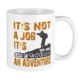it's not ajob it's an adventu Small Mug