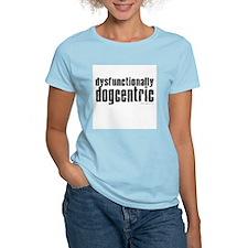 """Dysfunctionally Dogcentric"" Women's Pink T-Shirt"