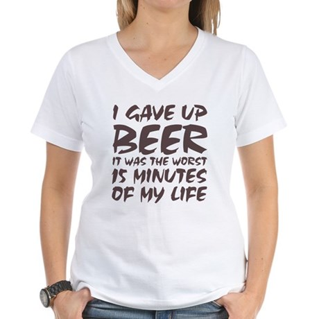 I gave up beer Women's V-Neck T-Shirt