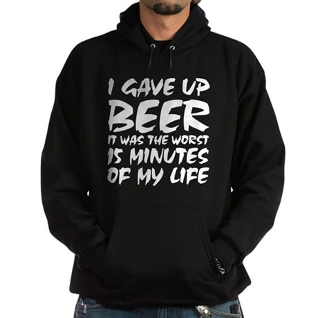 I gave up beer Hoodie (dark)