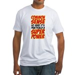common sense Fitted T-Shirt