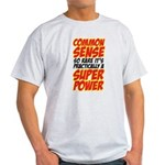 common sense Light T-Shirt