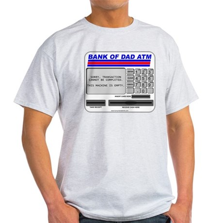 Bank of Dad ATM Light T-Shirt