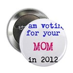I am voting for your MOM in 2 2.25