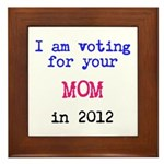 I am voting for your MOM in 2 Framed Tile