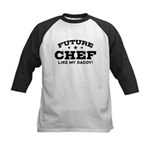 Future Chef Like my Daddy Kids Baseball Jersey
