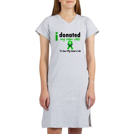 Stem Cell Donor to Sister Women's Nightshirt