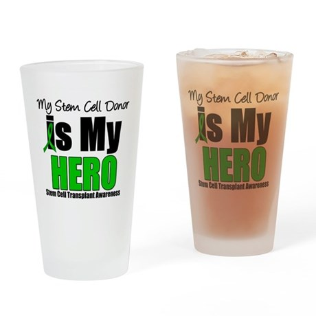 My Stem Cell Donor is My Hero Drinking Glass