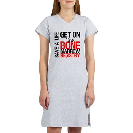GetOnThe Bone Marrow Registry Women's Nightshirt