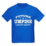 Future Umpire Like My Daddy T