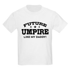 Future Umpire Like My Daddy T-Shirt