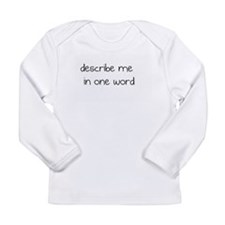 Cool One word Long Sleeve Infant T-Shirt