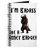 I'm Badass Like a Honey Badge Journal