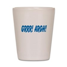 Grrr! Argh! Shot Glass
