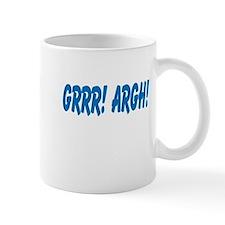 Grrr! Argh! Mug