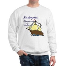 I'm always late Sweatshirt
