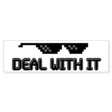 Deal With It Bumper Bumper Sticker