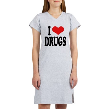 I Love Drugs Women's Nightshirt