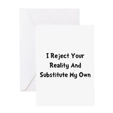 Reject Your Reality Greeting Card