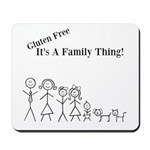 Gluten Free Family Thing Mousepad