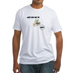 Just Say No To GMO's Fitted T-Shirt