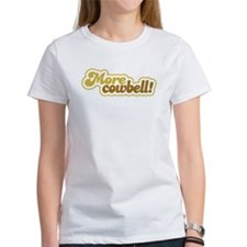 More Cowbell Tee