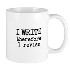 I Write Therefore I Revise Mug
