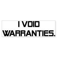 I Void Warranties Bumper Sticker