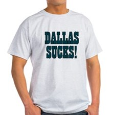 Dallas Sucks #3 T-Shirt
