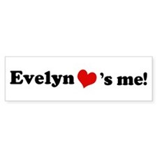 Evelyn loves me Bumper Bumper Sticker